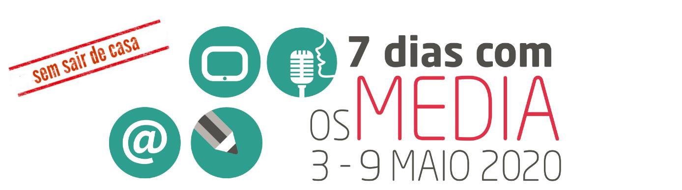 7 Dias com os Media 2020 sem sair de casa